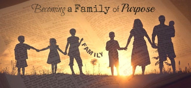 Becoming a Family of Purpose